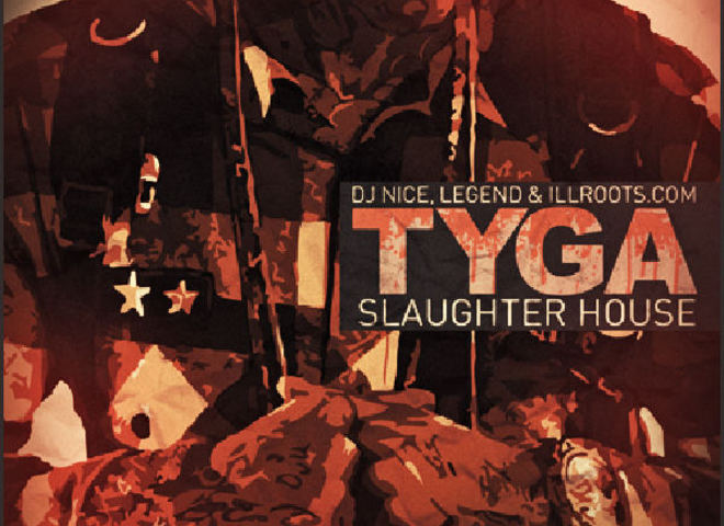 ILLROOTS | Tyga - Slaughter House